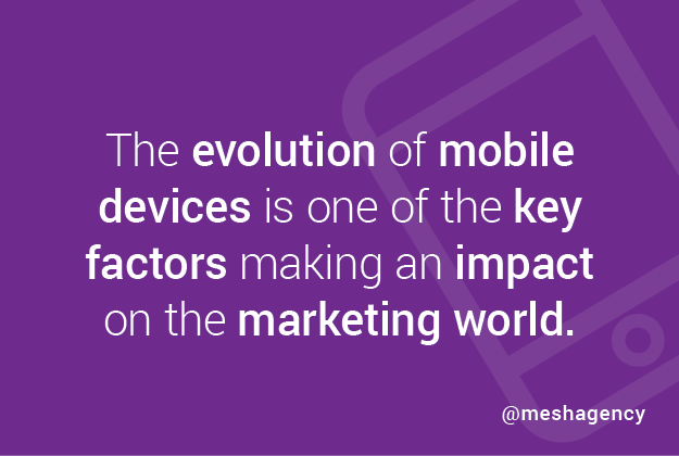 Digital Marketing Agency Mobile Device Evolution