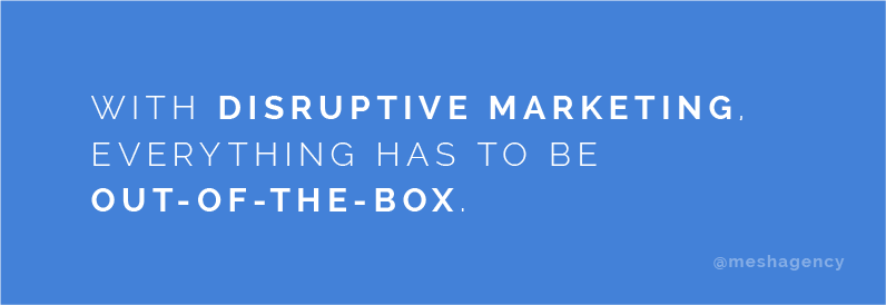 Disruptive Marketing Out of the Box Quote