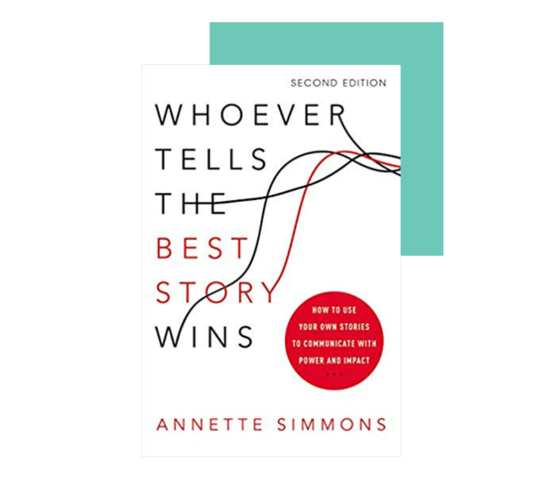 Effective Storytelling is described in Whoever Tells The Best Story Wins by Annette Simmons