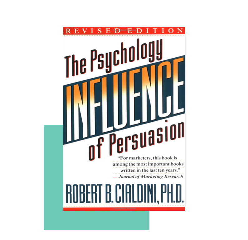 "Robert B. Cialdini's ""Influence: The Psychology of Persuasion"""
